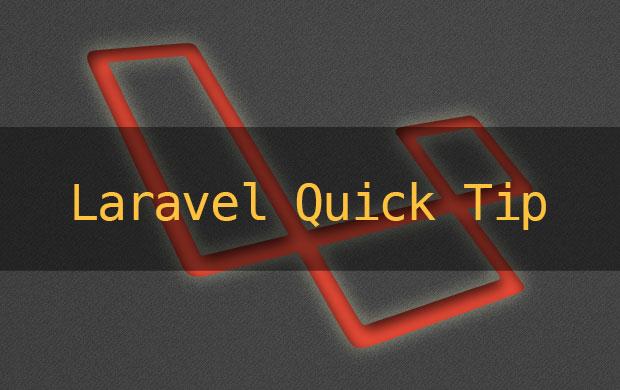 LaravelQuickTip